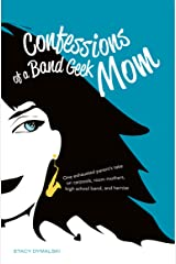 Confessions of a Band Geek Mom Kindle Edition