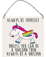 Sii sei te stesso, a meno che tu possa essere un unicorno, allora sii sempre un unicorno, targa in metallo, placca decorativa da appendere al muro, idea regalo
