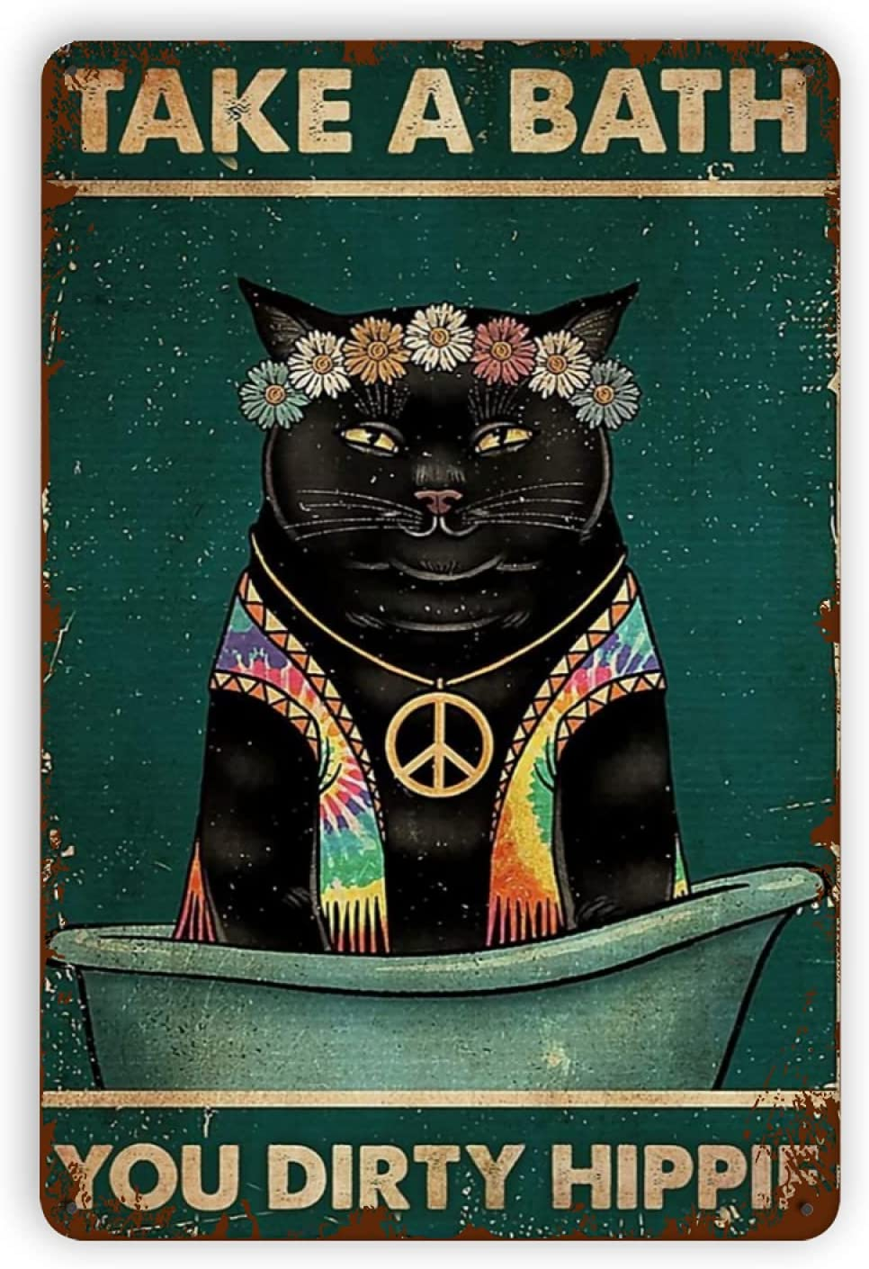 Pizigci Cat Take A Bath You Dirty Hippie Retro Metal Tin Sign, Vintage Iron Painting Bathroom Decor Wall Art Decoration for Home Coffee 12X8 Inch