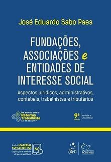 Fundações, Associações e Entidades de Interesse Social. Aspectos Jurídicos, Administrativos, Contábeis, Trabalhistas e Tributários