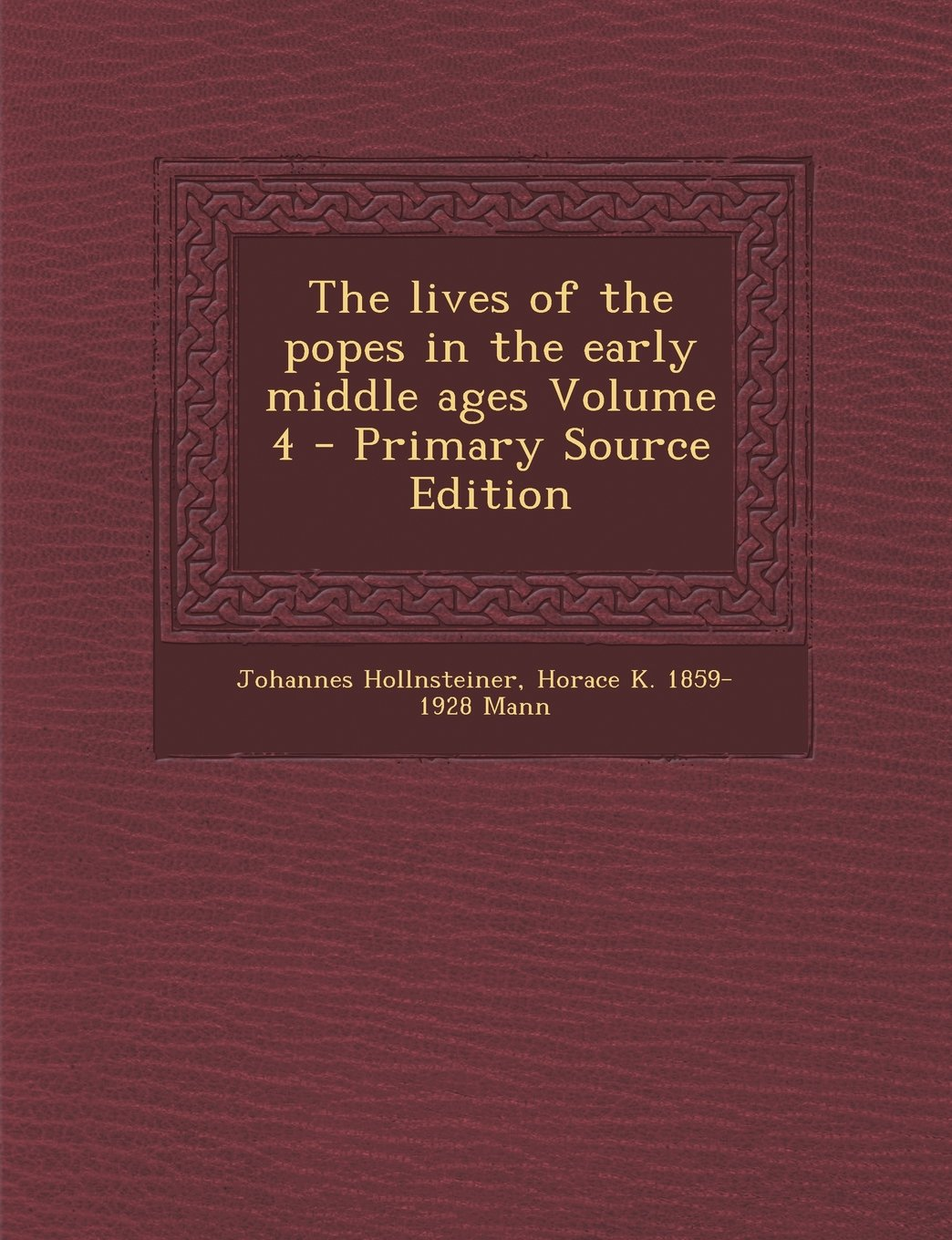 Lives of the Popes in the Early Middle Ages Volume 4 pdf