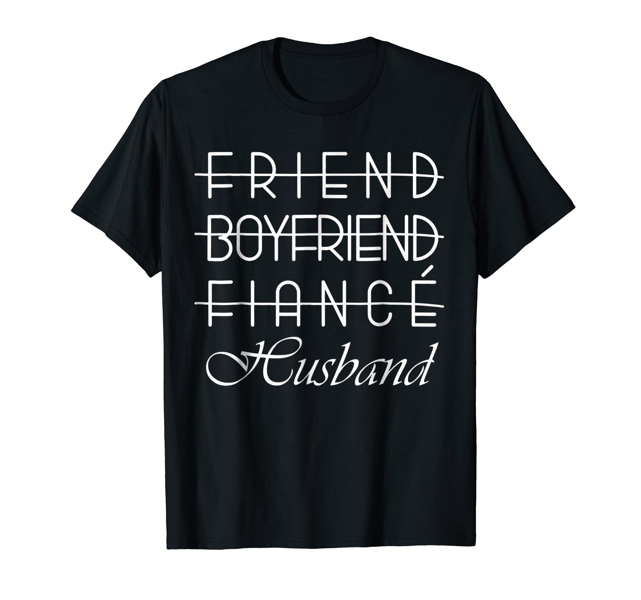 Friend, Boyfriend, Fiance, Husband T-Shirt Groom Wedding