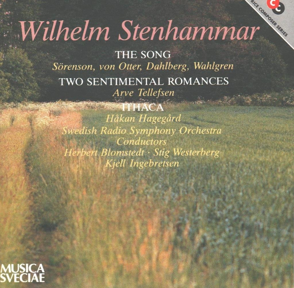 Wilhelm Stenhammar: Sentimental Romances Op28 / The Song / Ithaka