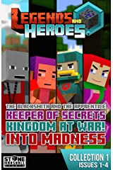Minecraft Collection 1: Legends & Heroes: Issues Included - Issue 1: The Blacksmith and the Apprentice. Issue 2: Keeper of Secrets. Issue 3: Kingdom at ... Marshall Collections: Legends & Heroes) Kindle Edition