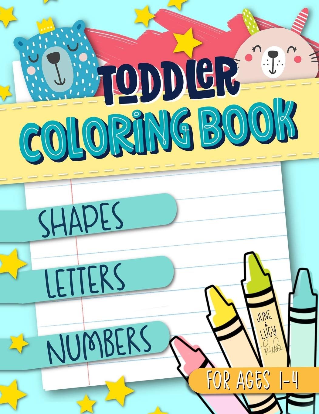 - Toddler Coloring Book For Ages 1-4: Shapes Letters Numbers: June