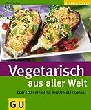 Vegetarisch aus aller Welt (GU Altproduktion)
