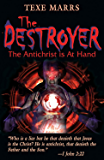 The Destroyer: The Antichrist Is At Hand
