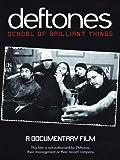 The Deftones: School of Brilliant Things