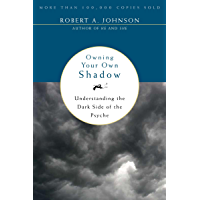 Owning Your Own Shadow: Understanding the Dark Side of the Psyche (English Edition)