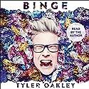 Binge Hörbuch von Tyler Oakley Gesprochen von: Tyler Oakley