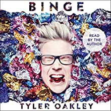 Binge Audiobook by Tyler Oakley Narrated by Tyler Oakley