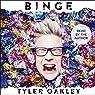 Binge | Tyler OakleyTyler Oakley