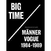 Big Time: The Legendary Style Of Männer Vogue, 1984-1989