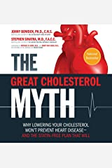 The Great Cholesterol Myth: Why Lowering Your Cholesterol Won't Prevent Heart Disease-and the Statin-Free Plan That Will Paperback