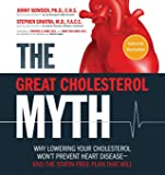 The Great Cholesterol Myth: Why Lowering Your