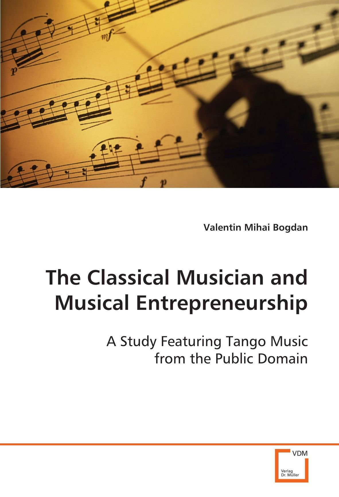 the-classical-musician-and-musical-entrepreneurship-a-study-featuring-tango-music-from-the-public-domain