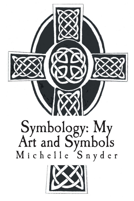 Symbology My Art And Symbols Michelle Snyder 9781495382727