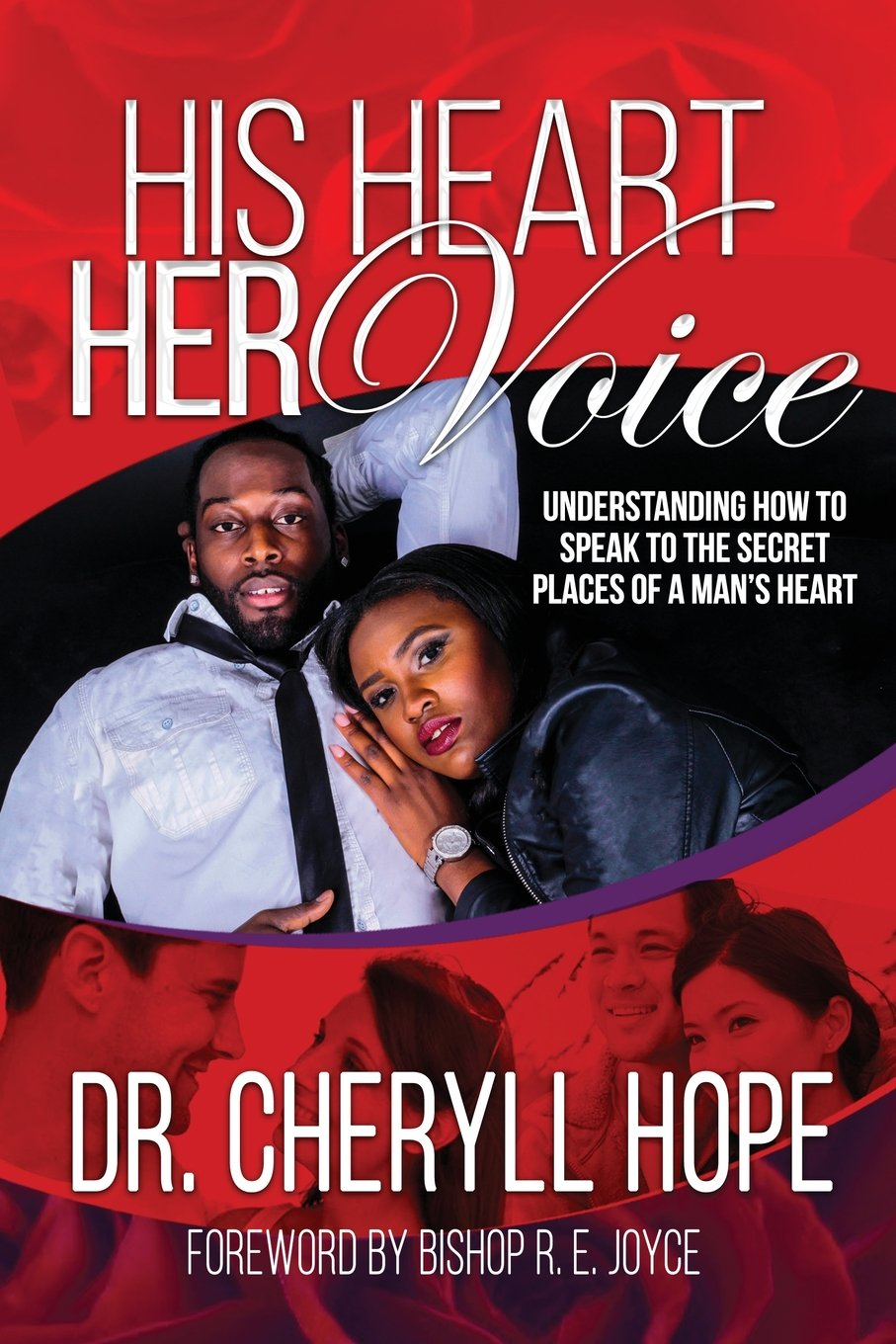 His Heart Her Voice: Understanding How to Speak to the Secret Places of a Man's Heart