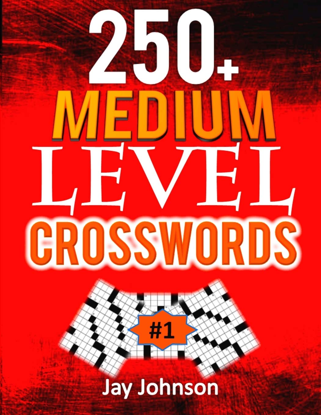 250 Medium Level Crosswords A Special Crossword Puzzle Book For Adults Medium Difficulty Based On Contemporary Words As Medium Difficult Crossword Vol 1 Adults Medium Difficulty Puzzles Johnson Jay 9781698866543 Amazon Com Books