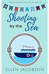Shooting by the Sea (A Mollie McGhie Cozy Sailing Mystery Book 5) Kindle Edition