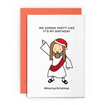Christmas Card Jesus Funny WE Gonna Party Like ITS My Birthday Merrychristmas Xmas