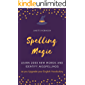 Spelling Magic: Learn 2000 New Words and Identify Misspellings as you Upgrade your English Vocabulary (Learn English…