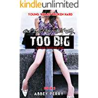 Erotica: TOO BIG TABOO MASSIVE MEN 2 – Dark Explicit Sex Short Story (Young Women Broken Hard)