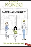 La magia del riordino: Una storia d'amore illustrata