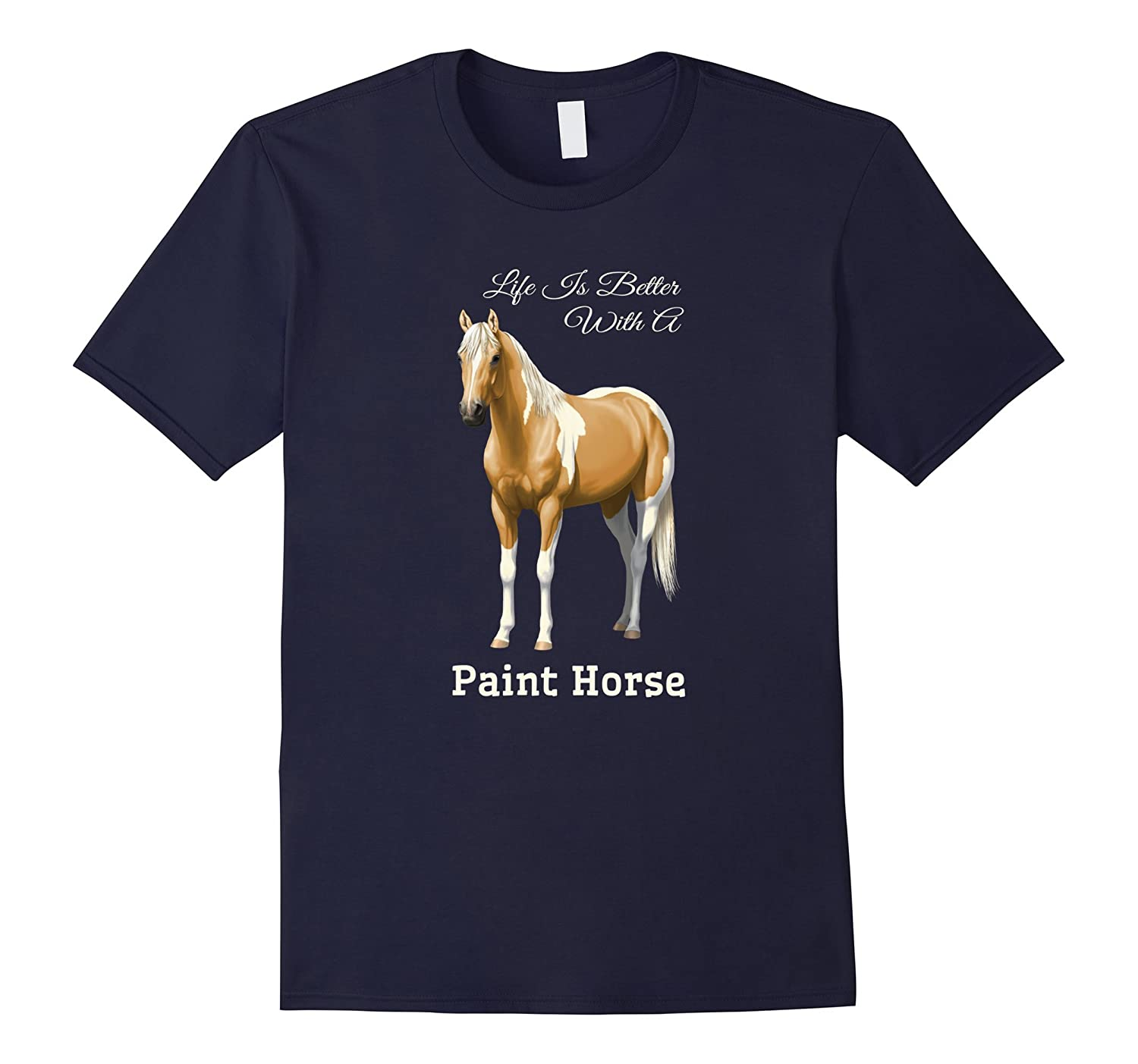 Life Is Better With A Paint Horse Palomino Pinto-TD