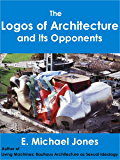 The Logos of Architecture and Its Opponents