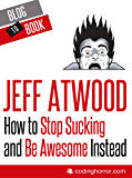 How to Stop Sucking and Be Awesome Instead