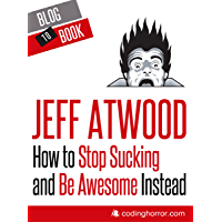 How to Stop Sucking and Be Awesome Instead (English Edition)