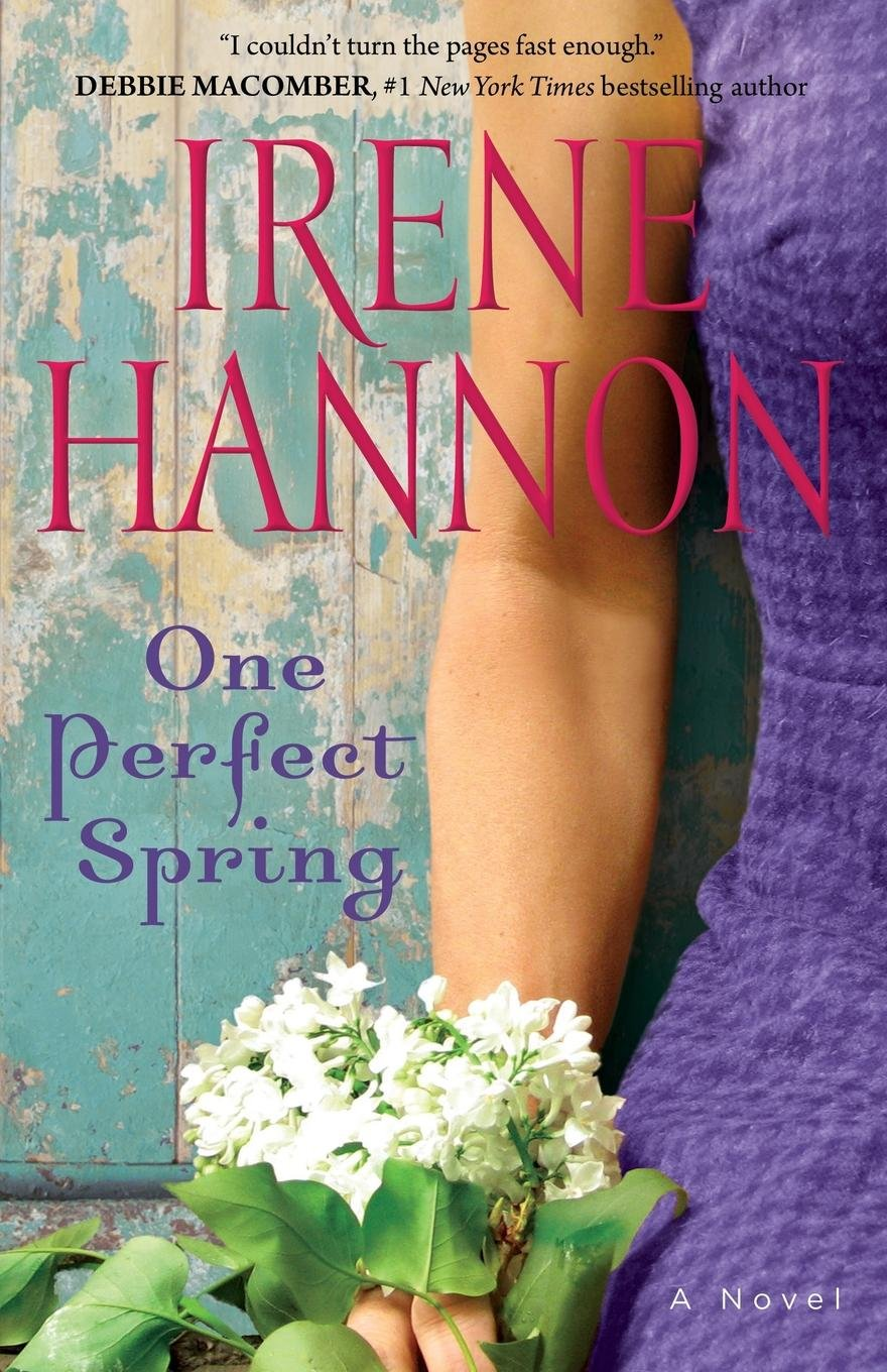 One Perfect Spring: A Novel: Irene Hannon: 9780800722678: Amazon.com: Books