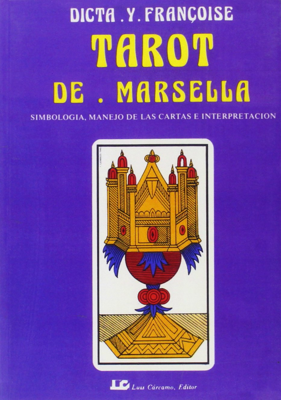 Tarot de Marsella: Simbología, manejo de las cartas e ...