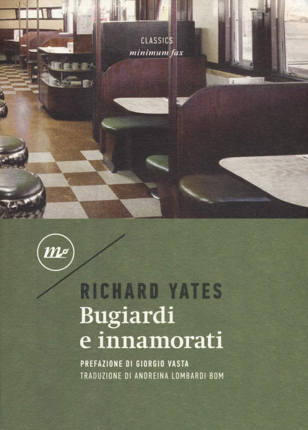 Bugiardi e innamorati Copertina flessibile – 20 set 2018 Richard Yates A. Lombardi Bom Minimum Fax 8875219532