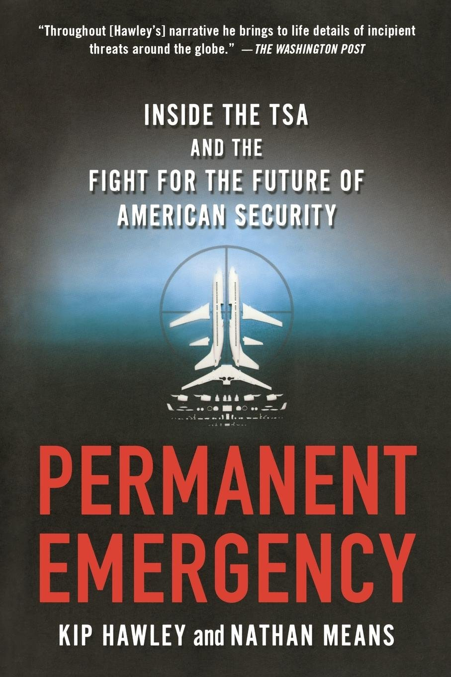 Download Permanent Emergency: Inside the TSA and the Fight for the Future of American Security pdf