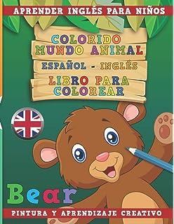 Colorido mundo animal - Español-Inglés - Libro para colorear. Aprender inglés para niños