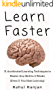 Learn Faster: 31 accelerated learning techniques to master any skill in 2 weeks (Even if you hate learning)