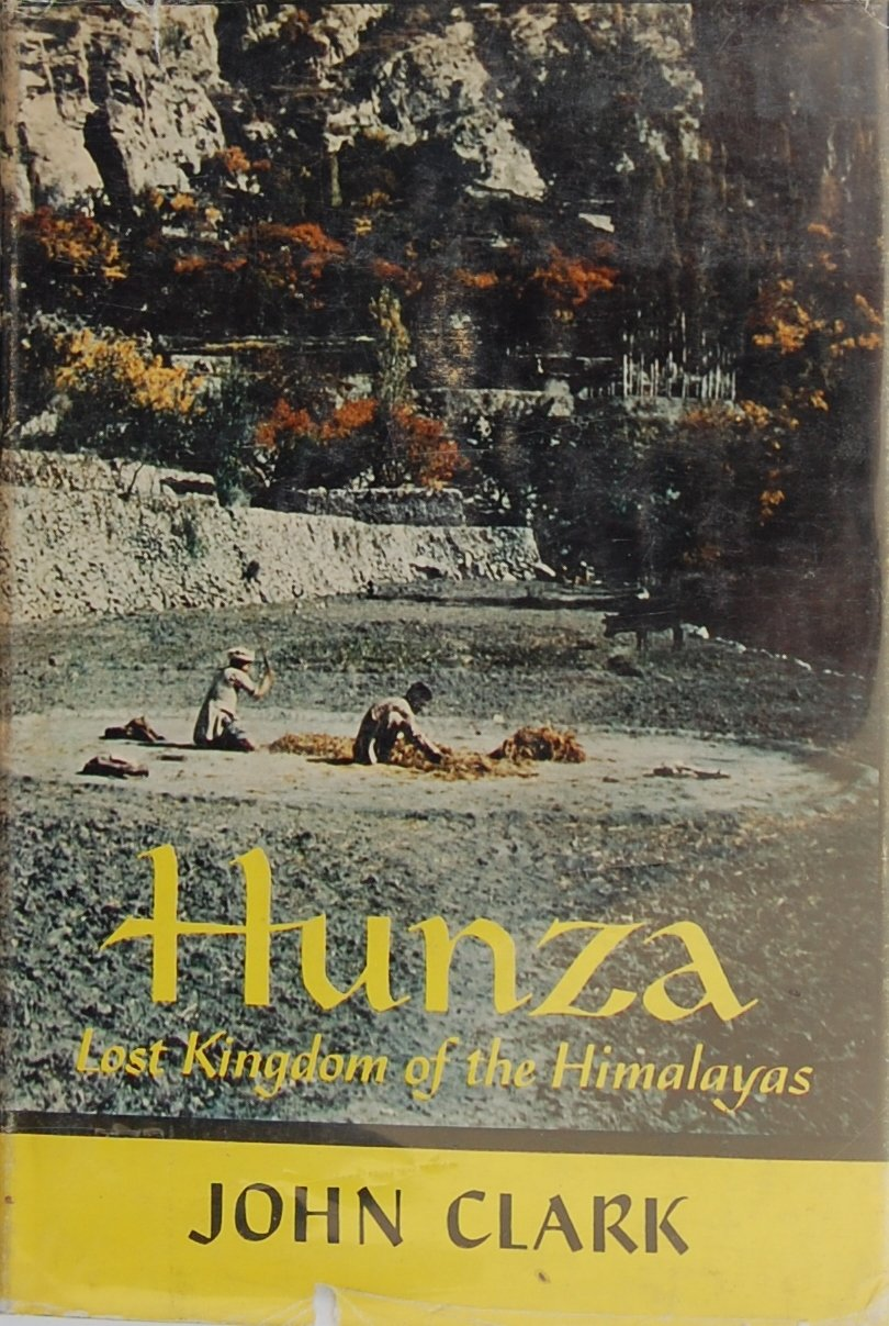 Hunza, Lost Kingdom of the Himalayas