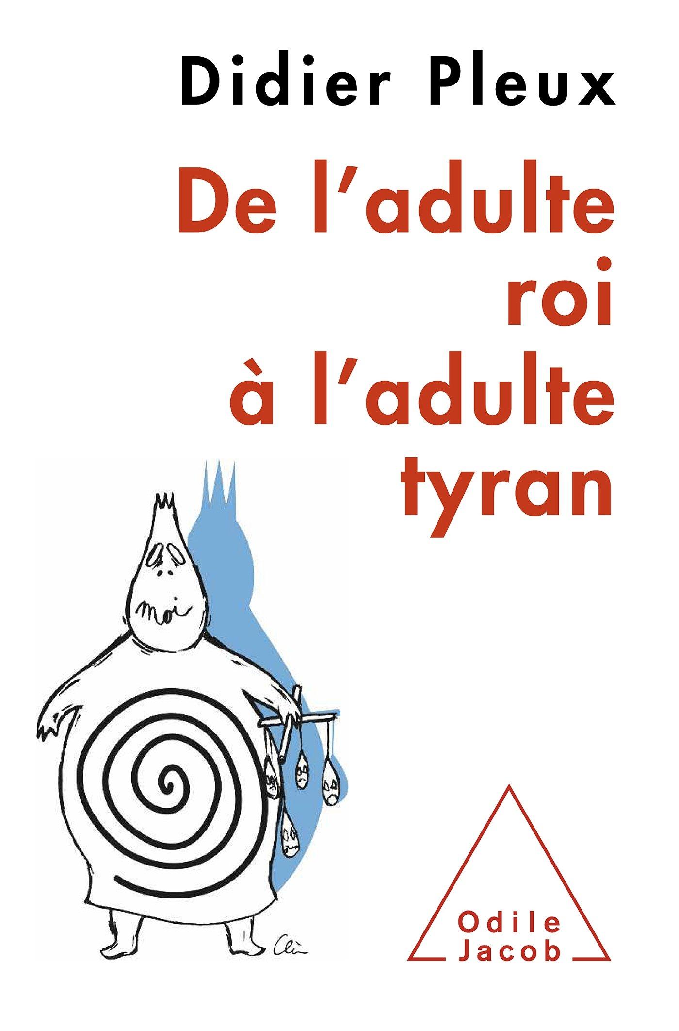 De ladulte roi à ladulte tyran (OJ.PSYCHOLOGIE): Amazon.es: Didier Pleux: Libros en idiomas extranjeros