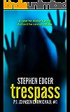 Trespass: A gripping mystery thriller (P.I. Johnson Carmichael Series - Book 1)