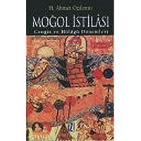 Moğol İstilası ve Abbasi Devletinin Yıkılışı