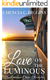 Love On The Luminous (The Luminous Cruise Chronicles Book 1)