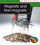 Magnetic and Non-magnetic (My World Of Science)