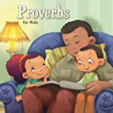 Proverbs for Kids: Biblical Wisdom for Children: Volume 9 (Bible Chapters for Kids)