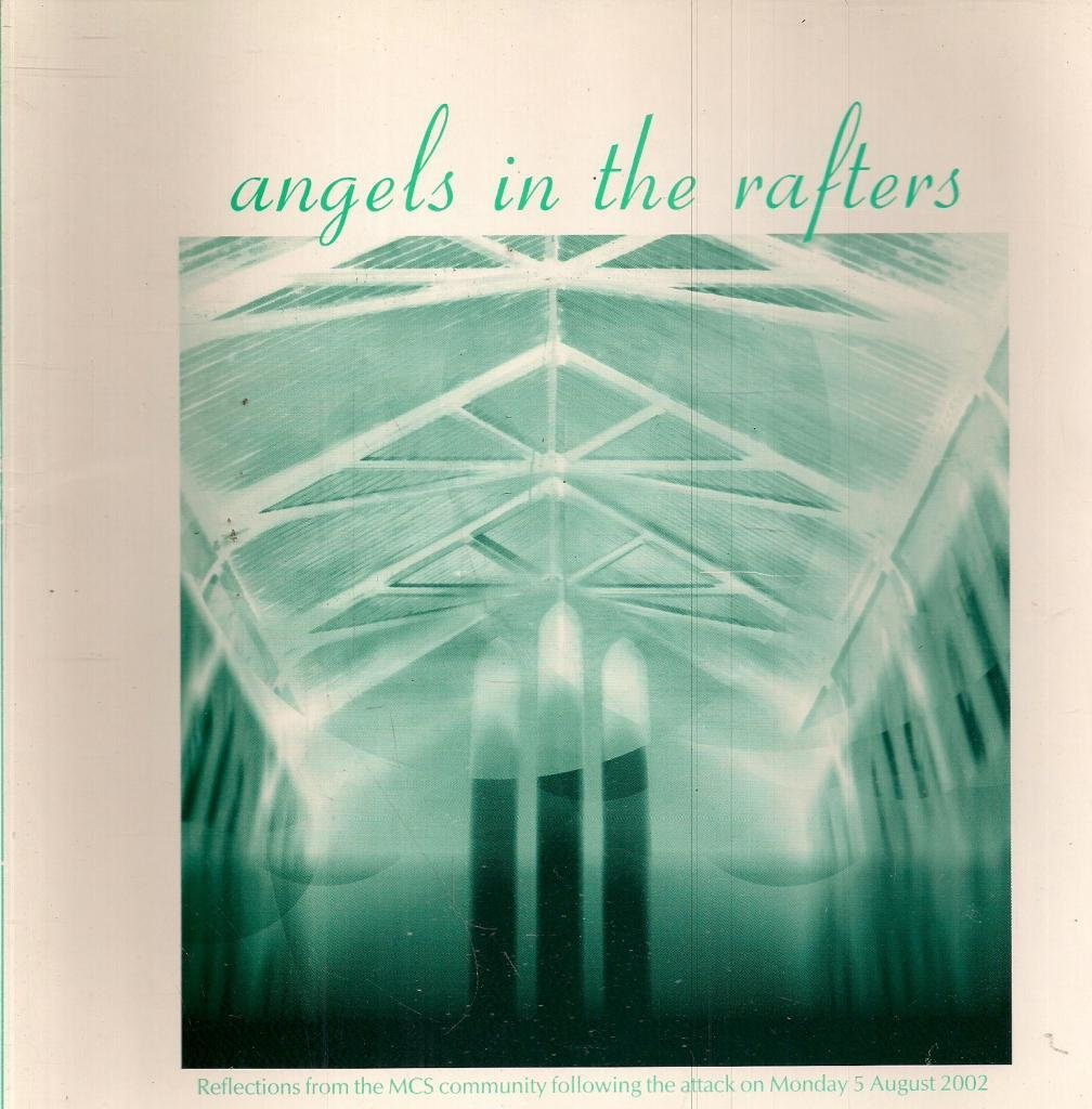 Angels in the Rafters - Reflections from the MCS Community following the attack on Monday 5 August, 2002 pdf