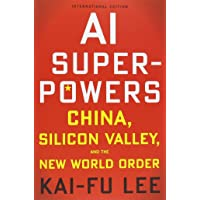 AI Superpowers (International Edition): China, Silicon Valley, and the New World Order