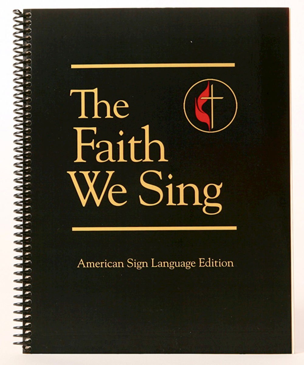 The Faith We Sing American Sign Language Edition by Abingdon Press