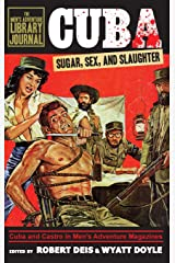 Cuba: Sugar, Sex, and Slaughter (Men's Adventure Library Journal) Hardcover