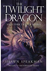 The Twilight Dragon & Other Tales of Annwn: Preludes to The Everwinter Wraith (The Annwn Cycle) Kindle Edition